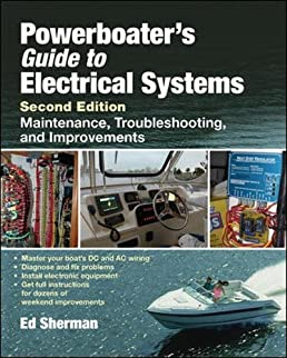 powerboater s guide to electrical systems second edition edwin r rh amazon com Boat Wiring Basics boat electrical wiring books