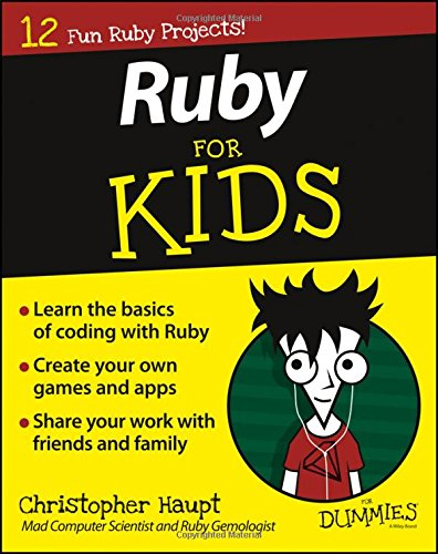 Ruby For Kids For Dummies by For Dummies