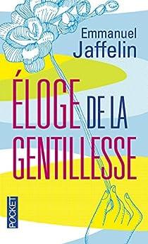 Eloge de la gentillesse par Jaffelin