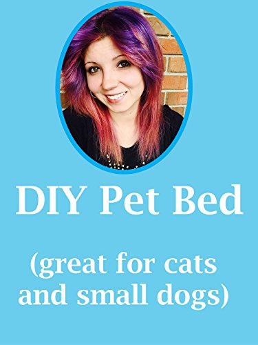 DIY Pet Bed (small dogs and cats) (Gardens Los Gatos)