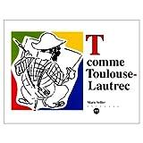 T comme Toulouse-Lautrec