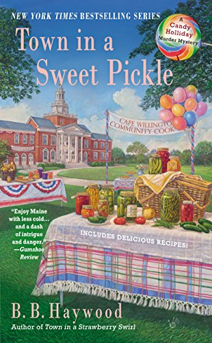 Town in a Sweet Pickle (CANDY HOLLIDAY MYSTERY Book 6)
