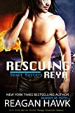 reagan hawk masters - Rescuing Reya: Scifi Alien Warrior Shifter Paranormal Romance (The Beast Masters Book 3)