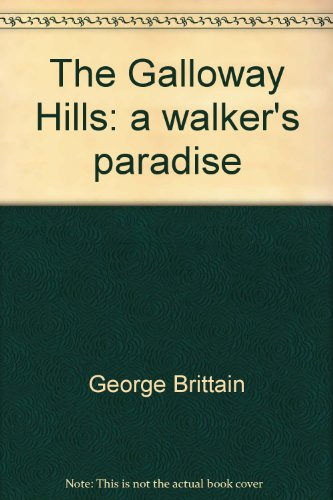 The Galloway Hills. A Walker's Paradise