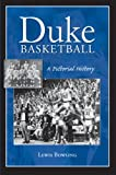 Duke Basketball: A Pictorial History (Sports)