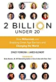 img - for 2 Billion Under 20: How Millennials Are Breaking Down Age Barriers and Changing the World book / textbook / text book