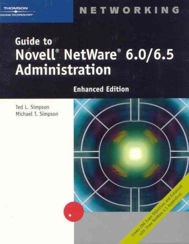 Guide to Novell NetWare 6.0/6.5 Administration, Enhanced Edition by Brand: Course Technology