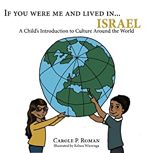If You Were Me and Lived in...Israel: A Child's Introduction to Cultures Around the World (Volume 19)