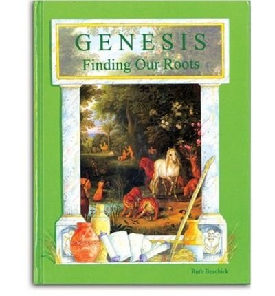 [(Genesis: Finding Our Roots)] [Author: Ruth Beechick] published on (February, 2001)