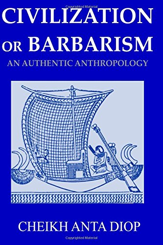 Read Online Civilization or Barbarism: An Authentic Anthropology ebook