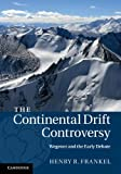 The Continental Drift Controversy (Volume 1)