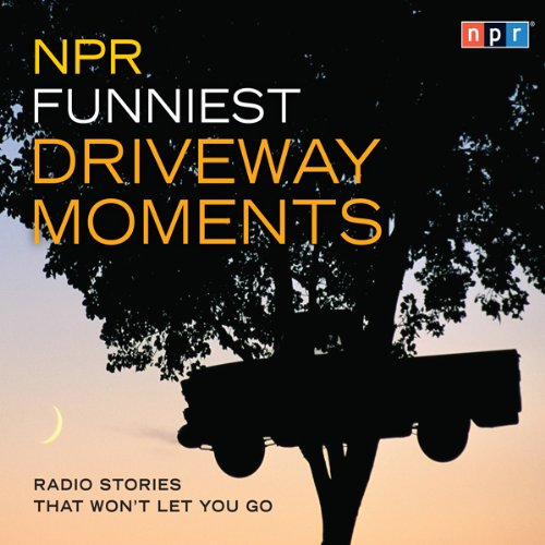 NPR Funniest Driveway Moments: Radio Stories That Won't Let You Go Audiobook [Free Download by Trial] thumbnail