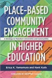 img - for Place-Based Community Engagement in Higher Education: A Strategy to Transform Universities and Communities book / textbook / text book