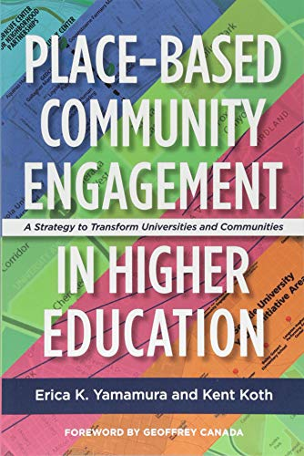 Place-Based Community Engagement in Higher Education: A Strategy to Transform Universities and Communities (Geoffrey Canada)