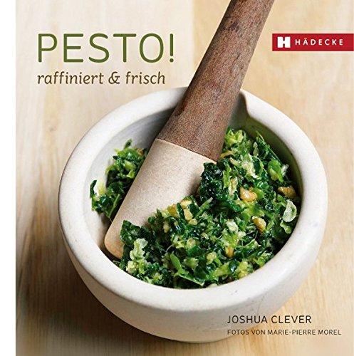 PESTO!: raffiniert & frisch (Genuss im Quadrat)