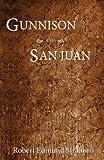 Gunnison and San Juan, Robert E. Strahorn, 1937851001