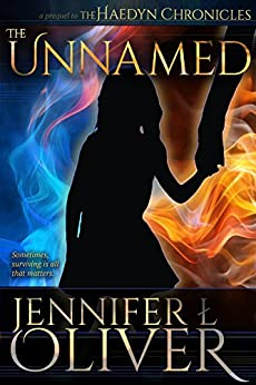 The Unnamed (The Haedyn Chronicles) by [Oliver, Jennifer L.]