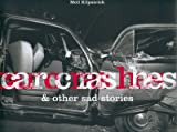 Car crashes and other sad stories