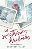 A Sweethaven Christmas (The Sweethaven Circle) (Volume 3)