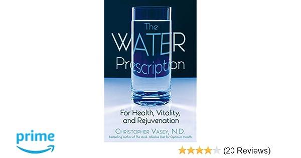 the water prescription for health vitality and rejuvenation