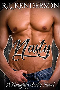 Nasty (Naughty #2) by [Kenderson, R.L.]