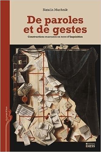 Lire De paroles et de gestes : Constructions marranes en terre d'Inquisition pdf ebook