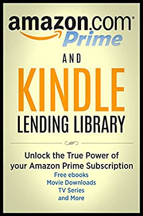amazon prime and kindle lending library unlock the true