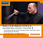 Braunfels: Orchestral Songs, Vol. 1