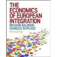 The Economics of European Integration (UK Higher Education Business Economics)