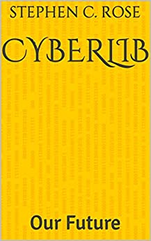 CYBERLIB: Our Future by [Rose, Stephen C.]