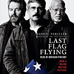 Last Flag Flying: A Novel | Darryl Ponicsan