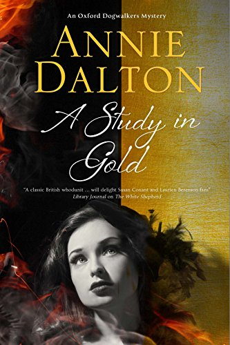 Study in Gold, A: A contemporary British mystery set in Oxford (An Oxford Dogwalker Mystery) by [Dalton, Annie]