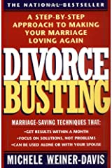 Divorce Busting: A Step-by-Step Approach to Making Your Marriage Loving Again Paperback