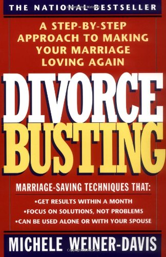 Divorce Busting: A Step-by-Step Approach to Making Your Marriage Loving Again by A Fireside Book