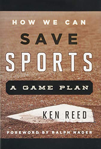 - How We Can Save Sports: A Game Plan