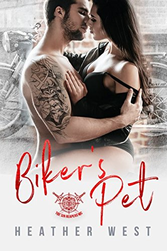 Biker's Pet: A Bad Boy Motorcycle Club Romance (The Sin Reapers MC) (Dirty Bikers) by Independently published