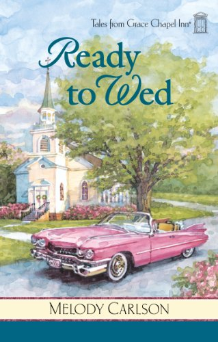 Ready to Wed (Tales from Grace Chapel Inn Book 39)