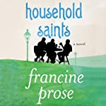 Household Saints: A Novel | Francine Prose