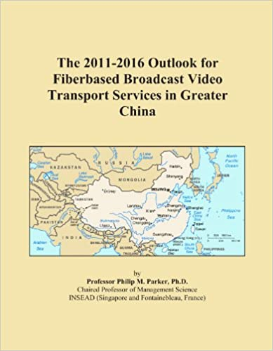 Book The 2011-2016 Outlook for Fiberbased Broadcast Video Transport Services in Greater China