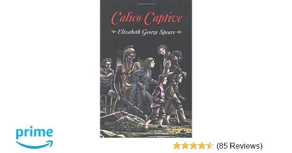 Amazon com: Calico Captive (9780618150762): Elizabeth George Speare