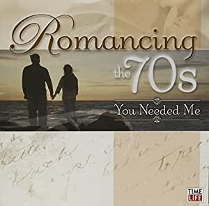 Romancing the 70s: You Needed Me