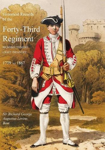 Historical Records of the Forty-Third Regiment, Monmouthshire Light Infantry.(Oxfordshire & Buckinghamshire L.I.) (Buckinghamshire Light)