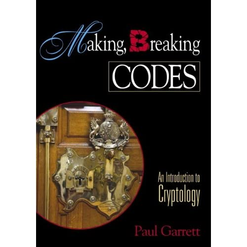 Making, Breaking Codes: Introduction to Cryptology Paul B. Garrett