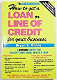 img - for How to Get a Loan or Line of Credit for Your Business (Small Business Sourcebooks) book / textbook / text book