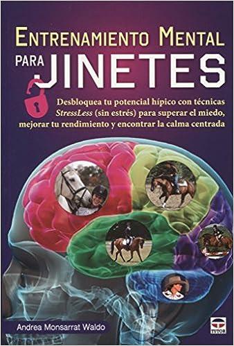 Entrenamiento mental para jinetes: Amazon.es: Andrea Monsarrat Waldo: Libros