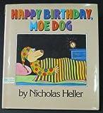 Happy Birthday, Moe Dog, Nicholas Heller, 068807670X