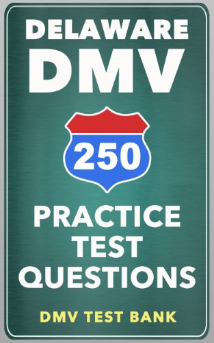 250 Delaware DMV Practice Test Questions
