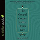 #4: The Gospel Comes with a House Key: Practicing Radically Ordinary Hospitality in Our Post-Christian World