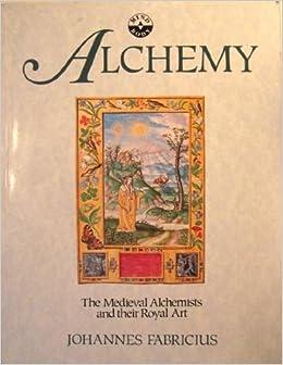 Amazon.com: Alchemy: The Medieval Alchemists and Their