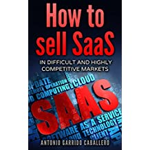 How to Sell SaaS: In difficult and highly competitive markets